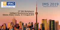 Intelligent Manufacturing Systems - 13th IMS 2019